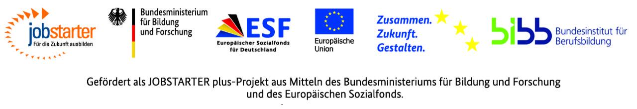 Gefördert als JOBSTARTER plus-Projekt aus Mitteln des Bundesministeriums für Bildung und Forschung des Europäischen Sozialfonds.